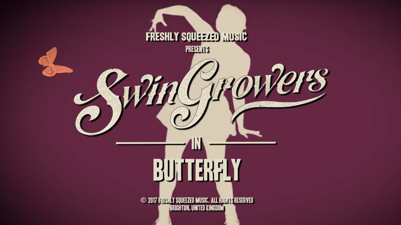 Butterfly by Swingrowers – Lyrics – Freshly Squeezed Music